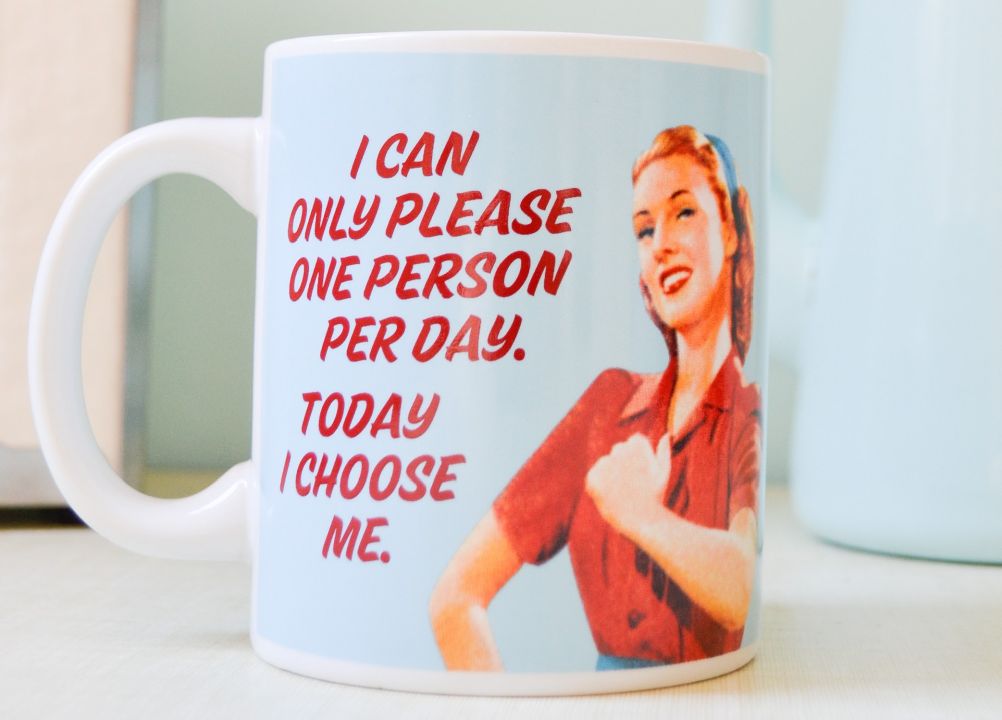 vintage mug pastel blue Betty knows best i can only please one person per day and today I choose me top vintage
